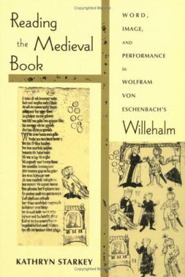 Reading the Medieval Book: Word Image Performance in Wolfram Von Es 9780268041090