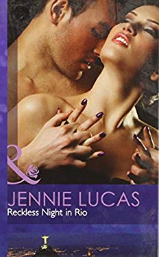Reckless Night in Rio. Jennie Lucas
