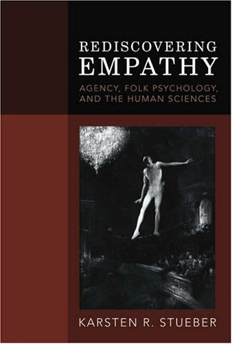 Rediscovering Empathy: Agency, Folk Psychology, and the Human Sciences 9780262195508