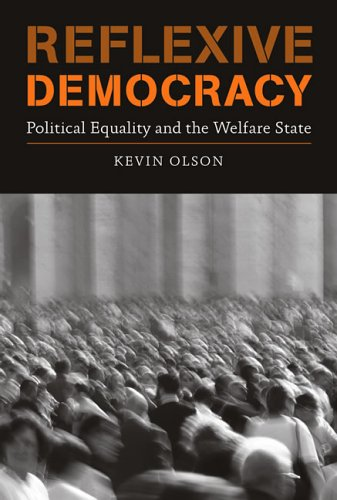 Reflexive Democracy: Political Equality and the Welfare State 9780262151160