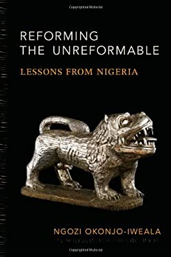 Reforming the Unreformable: Lessons from Nigeria 9780262018142