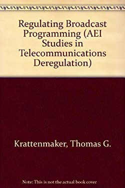 Regulating Broadcast Programming 9780262111959