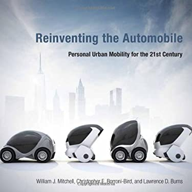 Reinventing the Automobile: Personal Urban Mobility for the 21st Century 9780262013826