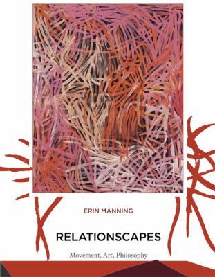 Relationscapes: Movement, Art, Philosophy 9780262134903