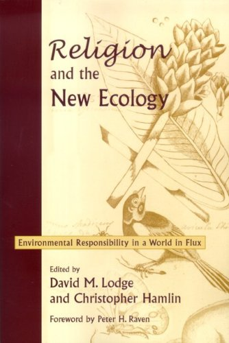 Religion and the New Ecology: Environmental Responsibility in a World in Flux 9780268034047