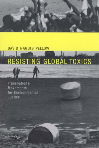 Resisting Global Toxics: Transnational Movements for Environmental Justice 9780262662017