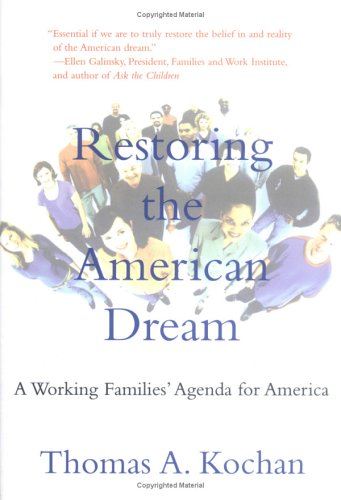 Restoring the American Dream: A Working Families' Agenda for America 9780262112925
