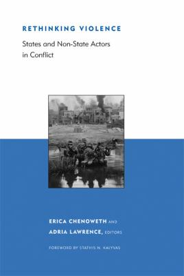 Rethinking Violence: States and Non-State Actors in Conflict 9780262014205