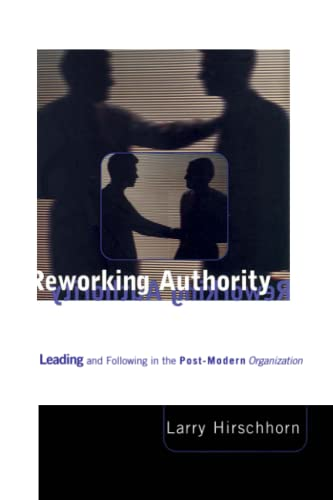 Reworking Authority: Leading and Following in the Post-Modern Organization 9780262581738