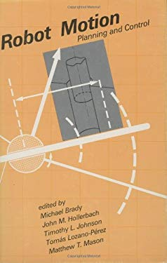 Robot Motion: Planning and Control 9780262021821