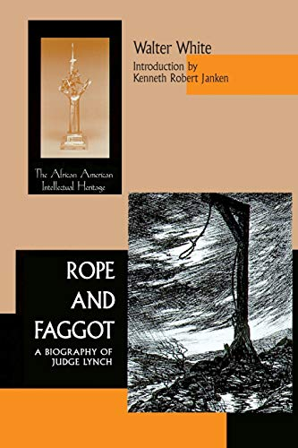 Rope & Faggot: A Biography of Judge Lynch 9780268040079
