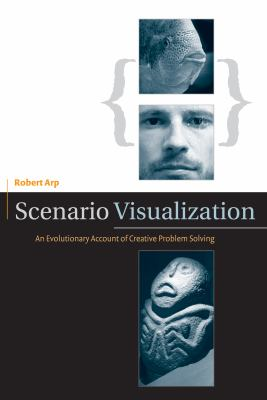 Scenario Visualization: An Evolutionary Account of Creative Problem Solving 9780262012447