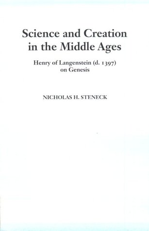 Science & Creation in the Middle Ages: Henry of Langenstein (D. 1397) on Genesis 9780268016913