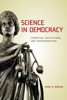 Science in Democracy: Expertise, Institutions, and Representation 9780262513043