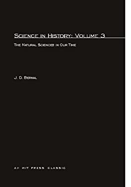 Science in History: The Natural Sciences in Our Time 9780262520225