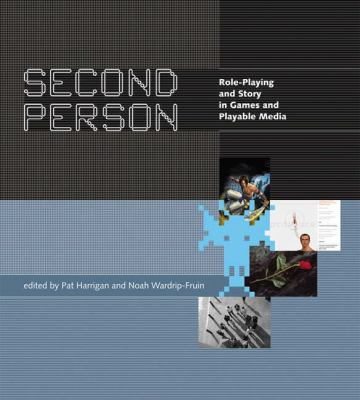 Second Person: Role-Playing and Story in Games and Playable Media 9780262083560