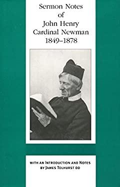 Sermon Notes of John Henry Cardinal Newman, 1849-1878 9780268017712