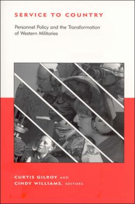 Service to Country: Personnel Policy and the Transformation of Western Militaries 9780262572354