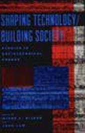 Shaping Technology / Building Society: Studies in Sociotechnical Change