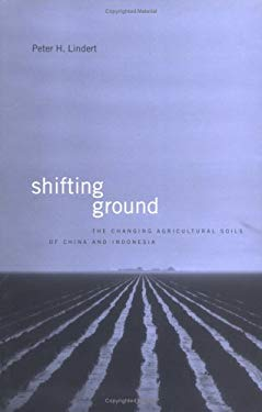 Shifting Ground: The Changing Agricultural Soils of China and Indonesia 9780262122276