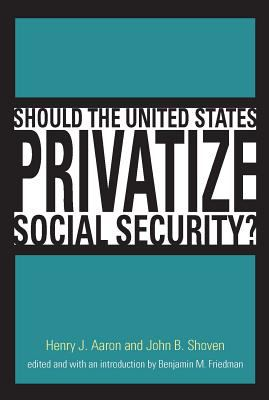 Should the United States Privatize Social Security? 9780262011747