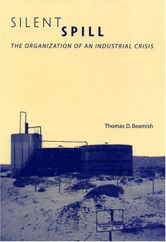 Silent Spill: The Organization of an Industrial Crisis 9780262523202
