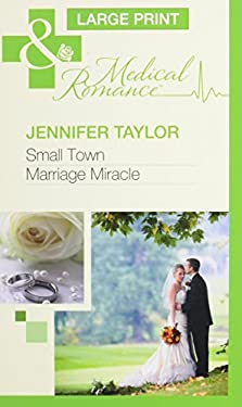 Small Town Marriage Miracle 9780263217797