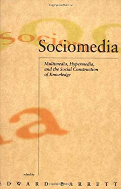 Sociomedia: Multimedia, Hypermedia, and the Social Construction of 9780262521932