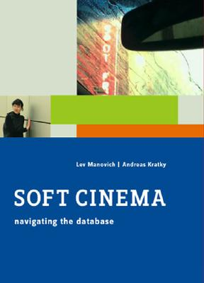 Soft Cinema: Navigating the Database 9780262134569