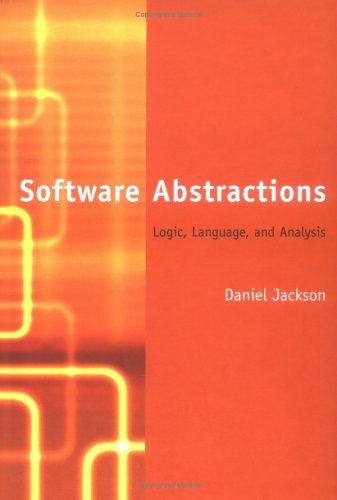 Software Abstractions: Logic, Language, and Analysis 9780262101141
