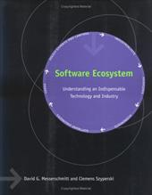 Software Ecosystem: Understanding an Indispensable Technology and Industry 796441