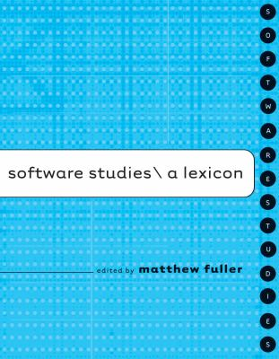 Software Studies: A Lexicon 9780262062749