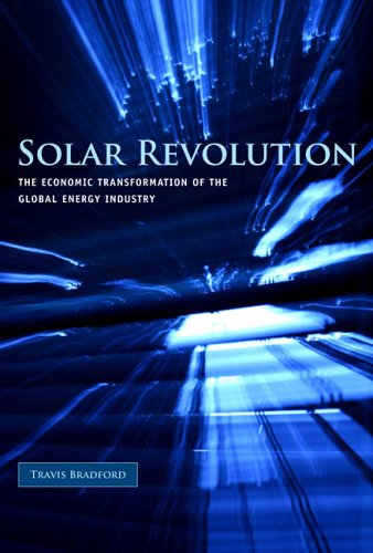 Solar Revolution: The Economic Transformation of the Global Energy Industry 9780262026048