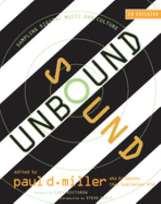 Sound Unbound: Sampling Digital Music and Culture [With CD] 9780262633635