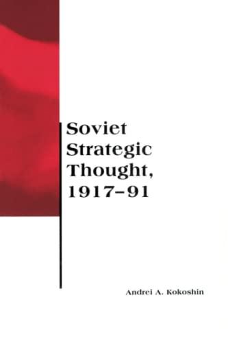 Soviet Strategic Thought, 1917-91 9780262611381