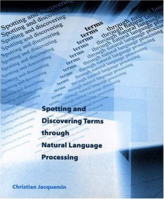 Spotting and Discovering Terms Through Natural Language Processing 9780262100854