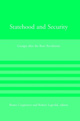 Statehood and Security : Georgia after the Rose Revolution