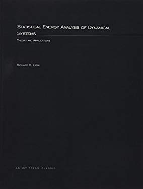 Statistical Energy Analysis of Dynamical Systems: Theory and Applications 9780262621755
