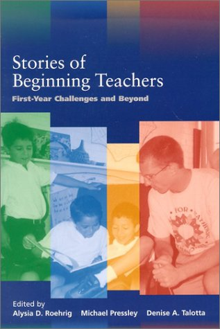 Stories of Beginning Teachers: First-Year Challenges and Beyond 9780268017774