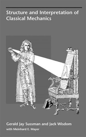 Structure and Interpretation of Classical Mechanics 9780262194556