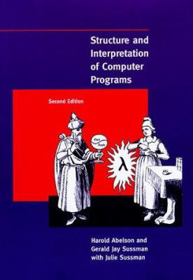 Structure and Interpretation of Computer Programs, 2nd Edition 9780262011532