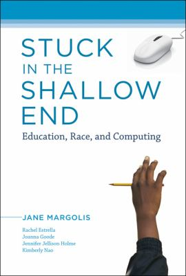 Stuck in the Shallow End: Education, Race, and Computing 9780262135047