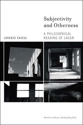 Subjectivity and Otherness: A Philosophical Reading of Lacan 9780262532945
