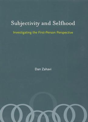 Subjectivity and Selfhood: Investigating the First-Person Perspective 9780262240505