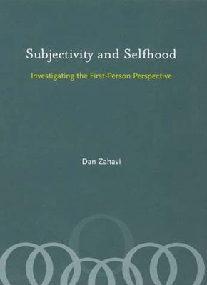 Subjectivity and Selfhood: Investigating the First-Person Perspective 9780262740340