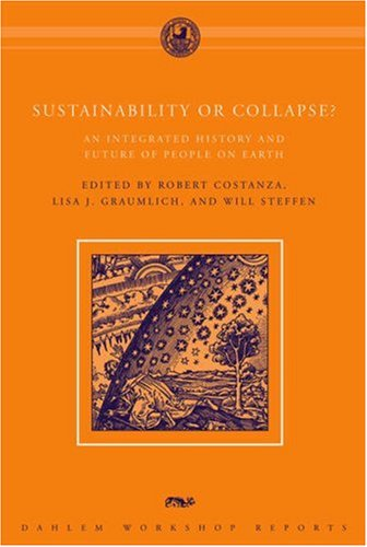 Sustainability or Collapse?: An Integrated History and Future of People on Earth 9780262033664