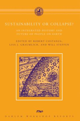 Sustainability or Collapse?: An Integrated History and Future of People on Earth 9780262515979