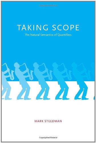 Taking Scope: The Natural Semantics of Quantifiers 9780262017077