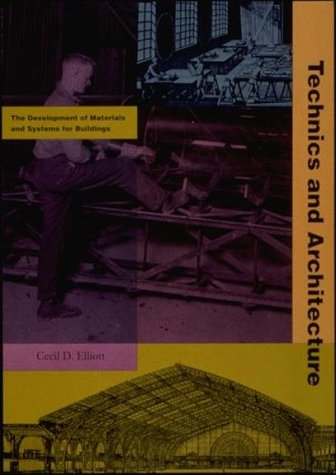 Technics and Architecture: The Development of Materials and Systems for Building 9780262550246