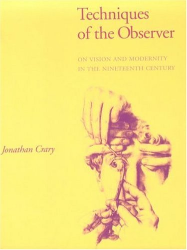 Techniques of the Observer: On Vision and Modernity in the 19th Century 9780262531078